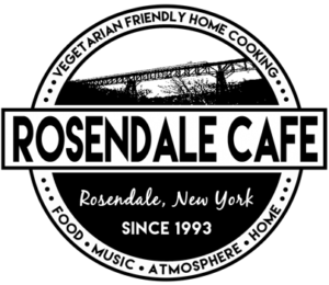 Rosendale Cafe - Vegetarian Friendly Home Cooking - Food, Music, Atmosphere, Home - Since 1993